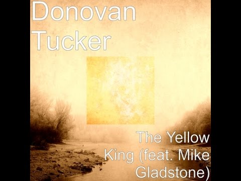 The Yellow King (Tucker/Gladstone)