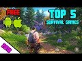 Top 5 Survival Games for Android/IOS 2018 | BUILD & CRAFT
