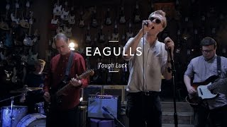 "Eagulls ""Tough Luck"" At Guitar Center"