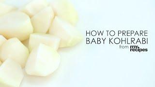 How To Prepare Baby Kohlrabi | Myrecipes