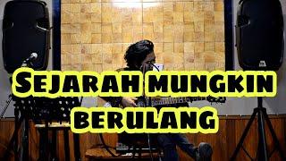 SEJARAH MUNGKIN BERULANG - NEW BOYZ [ LIVE COVER AMRINAL RASADI ]