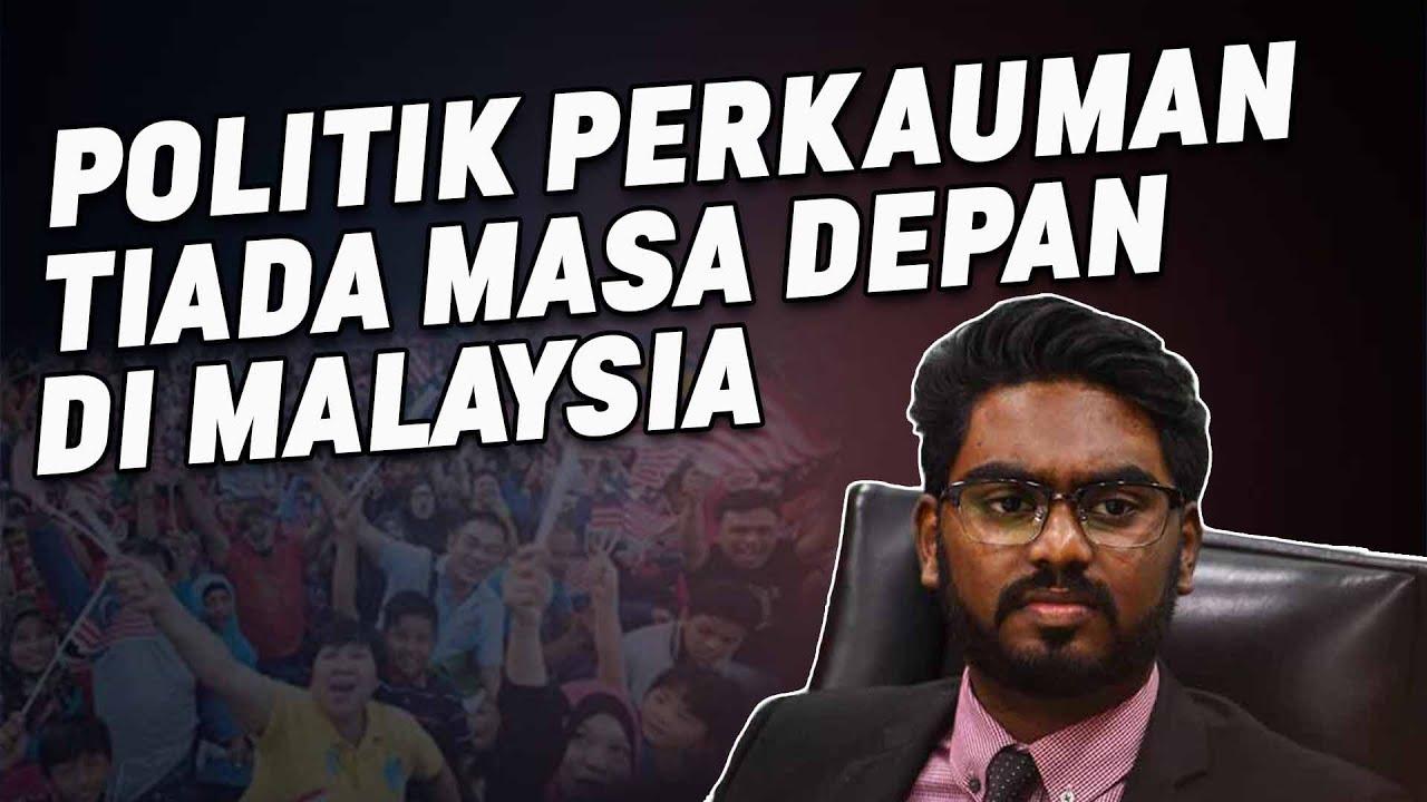 Politik Perkauman Tiada Masa Depan Di Malaysia