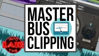 Master Bus Clipping - Into The Lair #190