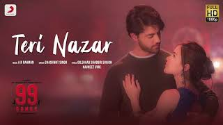 Teri Nazar   Official Music Video   99 Songs   A R Rahman   Shashwat Singh   Ehan B   Edilsy V