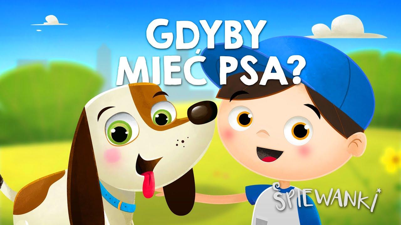 GDYBY MIEĆ PSA  - Śpiewanki.tv - piosenki dla dzieci