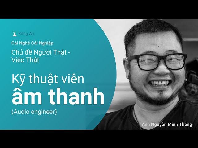 Người thật - Việt thật: Kỹ thuật viên âm thanh (Audio engineer)