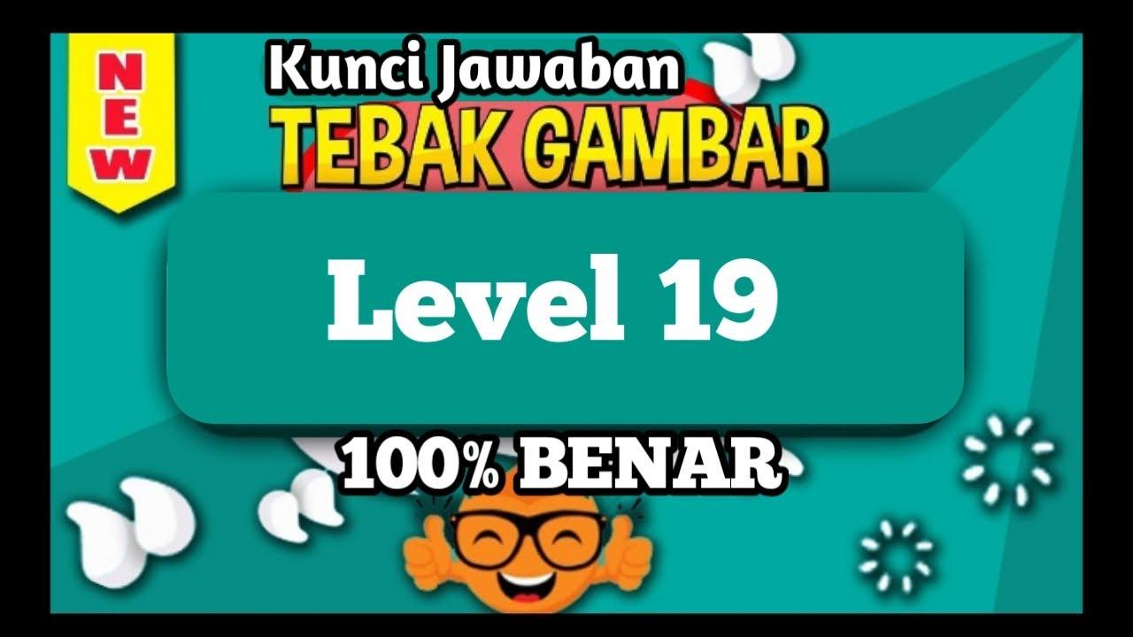 Update Kunci Jawaban Tebak Gambar Level 19 Sembilan Belas Update Terbaru Youtube