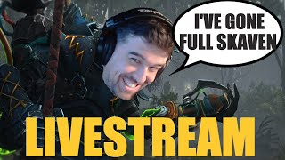Going all the way FULL SKAVEN Livestream