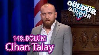 Gambar cover Güldür Güldür Show 148. Bölüm, Cihan Talay
