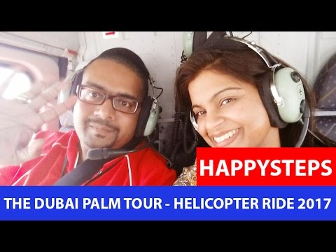 THE DUBAI PALM TOUR - HELICOPTER RIDE 2017