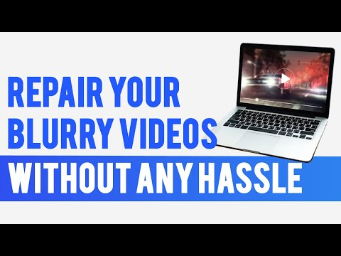 How to Fix Blurry Videos? - YouTube