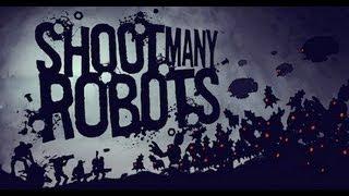 Обзор игры Shoot Many Robots