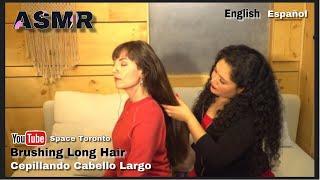 ASMR│Brushing Long Hair │Cepillando Cabello Largo │English & Spanish ❤️