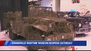 Evansville Wartime Museum reopens Saturday