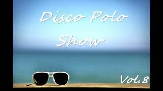 Blaaze - Disco Polo Show Vol.8