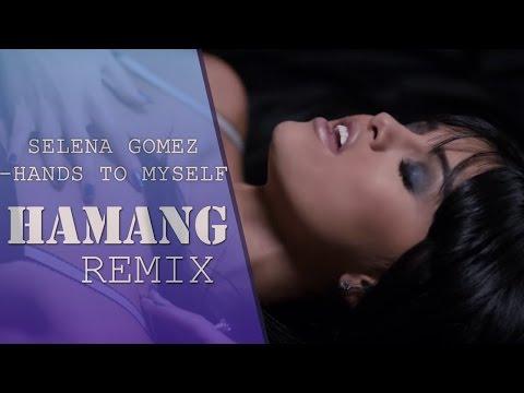 Selena Gomez - Hands To Myself | Hamang Remix | Club Electro House MV
