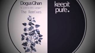 Dogus Cihan - A Little Bit Longer (Mert Eser Remix) / Preview