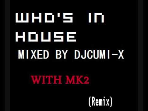 DJ CUMI-X- WHO'S IN HOUSE REMIX