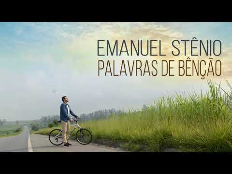 Palavras de Bênção - Emanuel Stênio (CD Livre no Espírito)