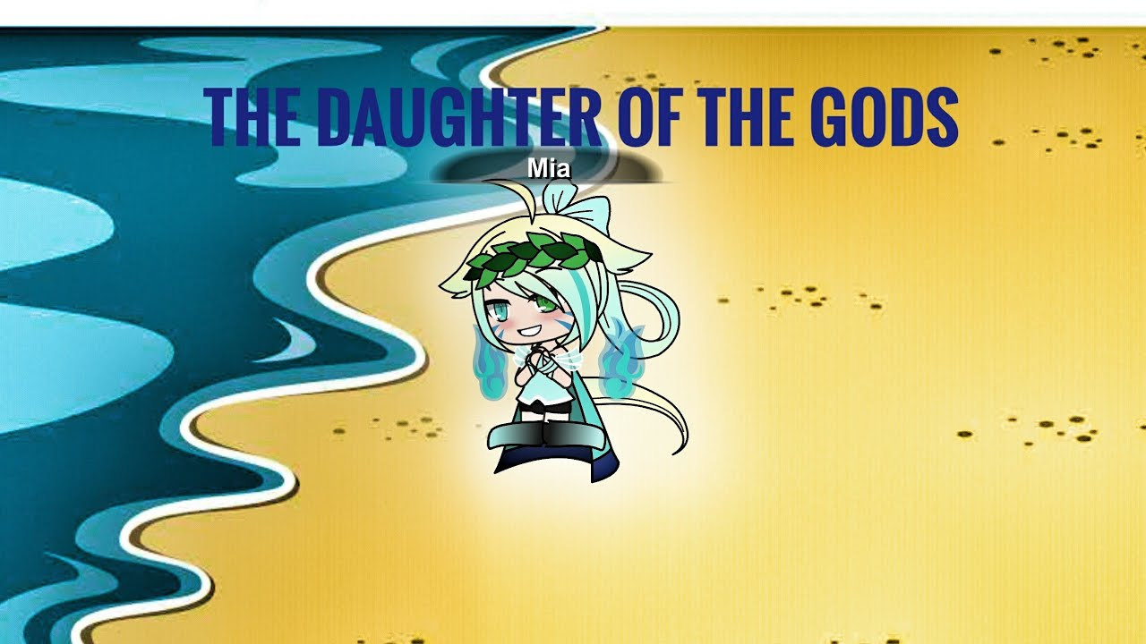 The Daughter Of The Gods /// Gachaverse /// Gacha Parody