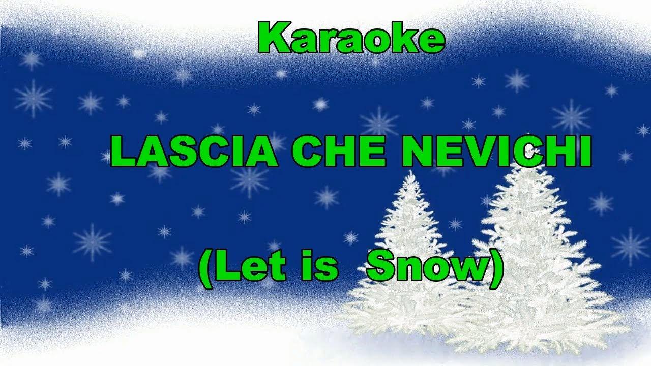 Canzone Auguriamoci Buon Natale.Karaoke Lascia Che Nevichi Con Testo Italiano Let Is Snow Canzoni Di Natale Youtube