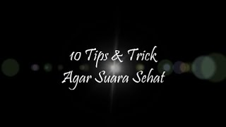 Video 10 Tips & Trick Agar Suara Sehat download MP3, 3GP, MP4, WEBM, AVI, FLV Juli 2018