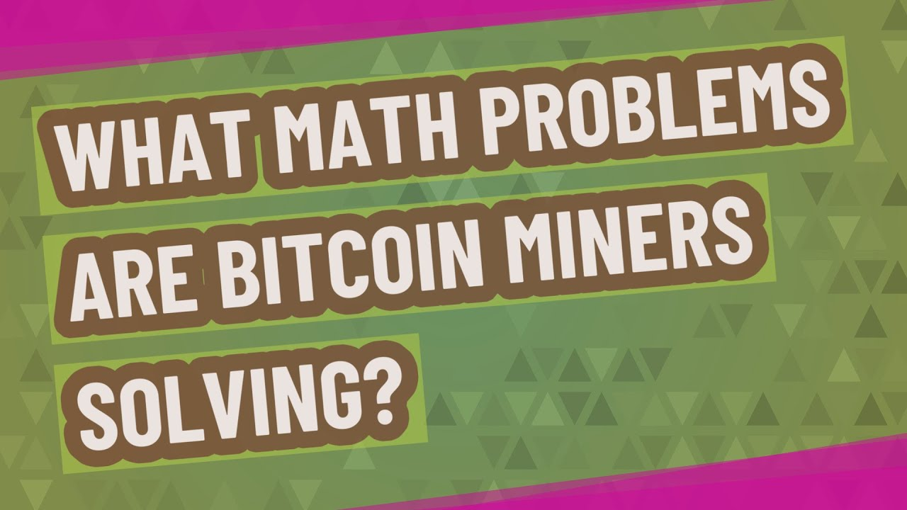 Solve math problems for bitcoins for dummies 10k challenge bettingadvice