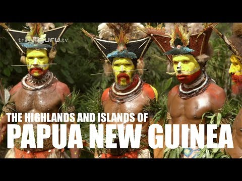 The Highlands and Islands of Papua New Guinea