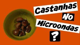 CASTANHAS NO MICROONDAS ?