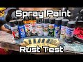Spray Paint VS Rust!! - What Brand is Best?