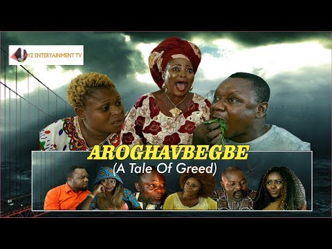 Latest Bini Blockbuster Movie - AROGHAVBEGBE (A Tale Of Greed)