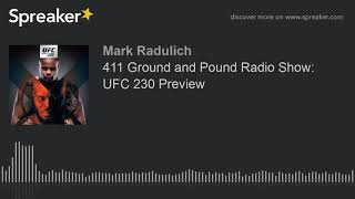 411 Ground and Pound Radio Show: UFC 230 Preview