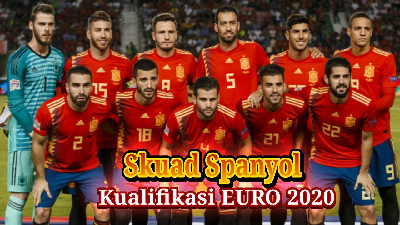 Skuad Spanyol Kualifikasi EURO 2020 - YouTube