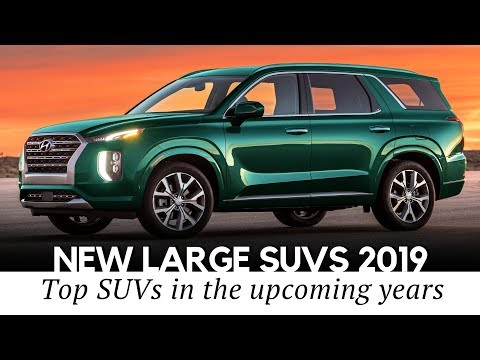 10 All-New Full-Size SUVs and Large Crossovers to Arrive in 2019-2020