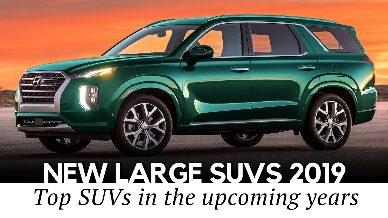 Best Full Size Suv 2020.10 All New Full Size Suvs And Large Crossovers To Arrive In 2019 2020