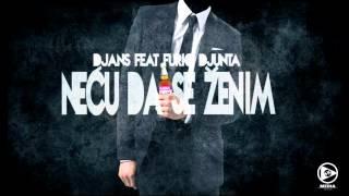 DJANS - Necu Da Se Zenim (feat. Furio Djunta)