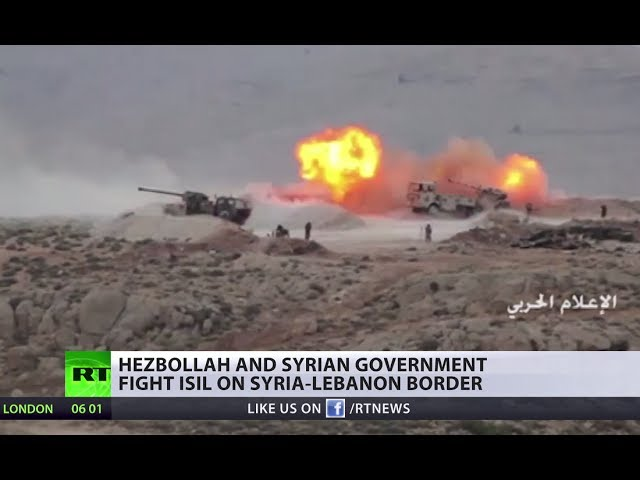 Hezbollah & SAA launch onslaught on 'ISIS last foothold' on border with Lebanon