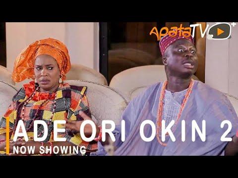 Download Ade Ori Okin 2 Latest Yoruba Movie 2021 Drama Starring Fathia Balogun| Sanyeri |Aishat Raji