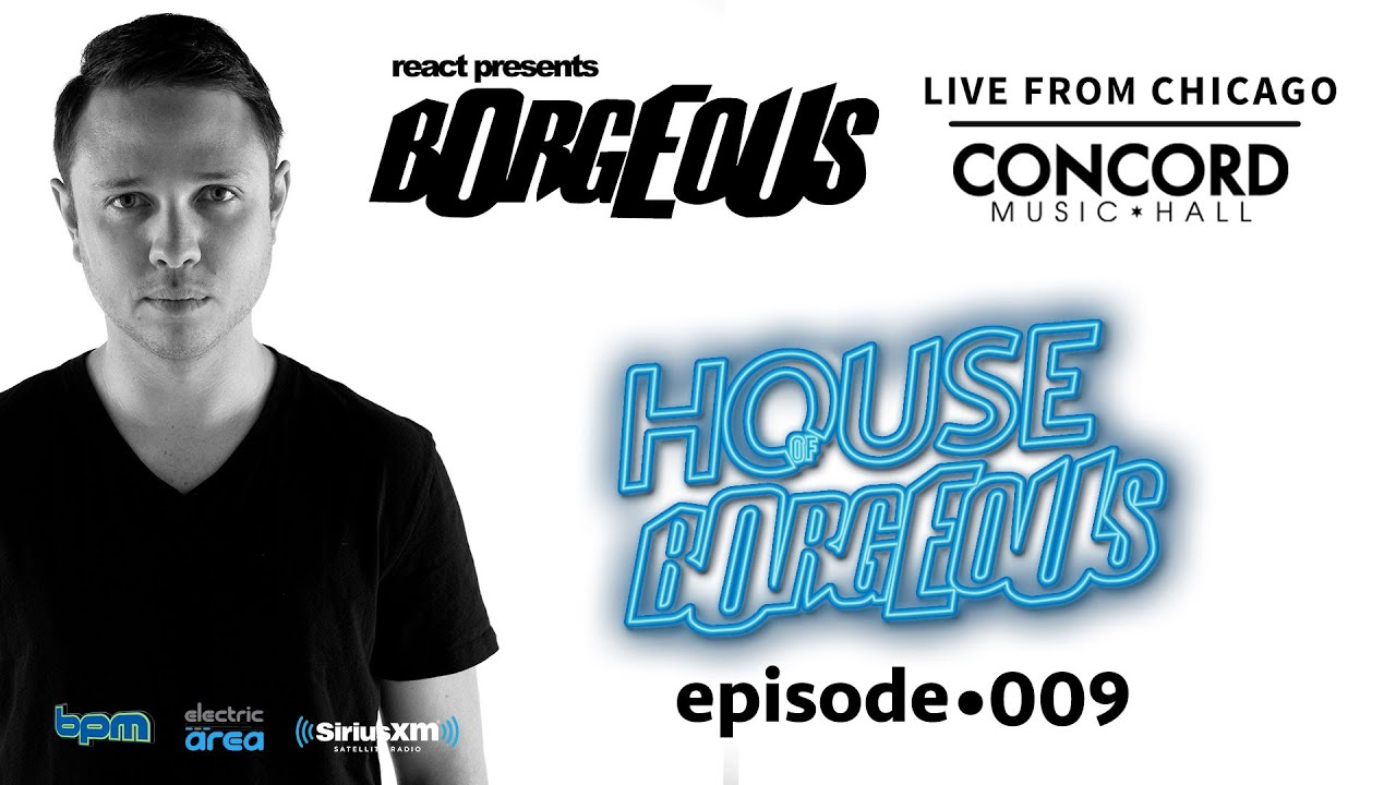 Borgeous Live From Concord Music Hall Chicago Sirius Xm Electric Area House Of 009