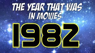 1982 - THE YEAR THAT WAS IN MOVIES