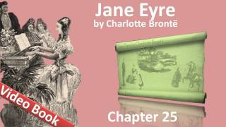 Chapter 25 - Jane Eyre by Charlotte Bronte(, 2011-07-11T18:13:17.000Z)