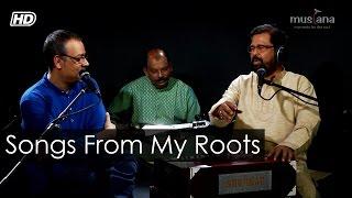 Srikanto Acharya in conversation with Kiran Chandra Roy   Songs from my Roots   Musiana
