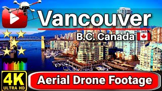 VANCOUVER B.C. Canada ❤️Beautiful 4K UHD Spectacular Aerial Drone Footage & Relaxing Music Piano ❤️