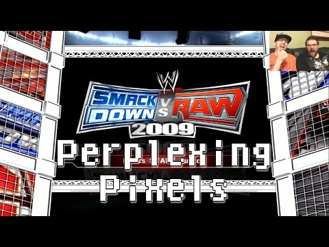 Perplexing Pixels: WWE SmackDown Vs. Raw 2009 (PS3) (review/commentary) Ep121