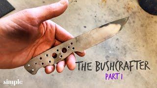 Making a Bushcraft Knife - Part 1