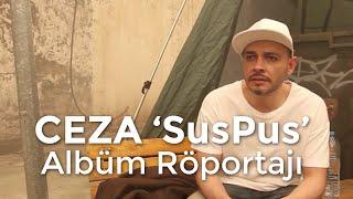 Ceza #SusPus Albüm Röportajı @ Hiphoplife.com.tr