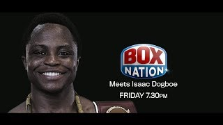 BoxNation Meets Dogboe 🎬 Friday 16th November at 7.30pm