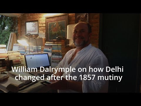 William Dalrymple on how Delhi changed after the 1857 mutiny