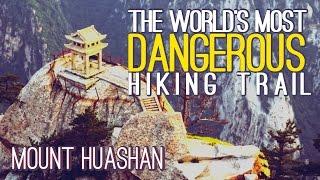 The World's Most Dangerous Hiking Trail - Mount Huashan