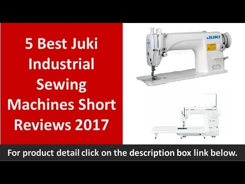 5 Best Juki Industrial Sewing Machines Short Reviews 2018 & 2019 | Straight Stitch And Servo Motor